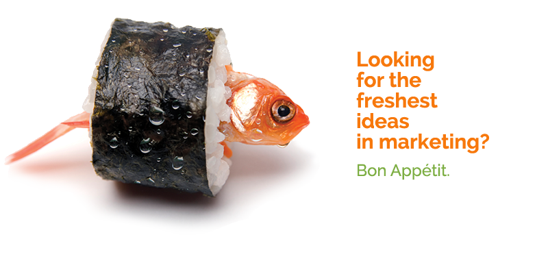 Looking for the freshestideas in marketing? Bon Appétit.
