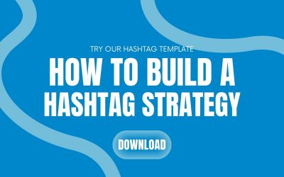 How To Build Your Social Hashtag Strategy